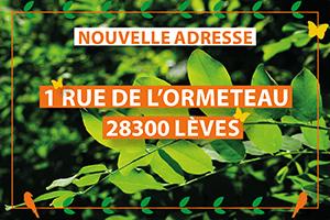 Nouvelle adresse : 1 rue de l'Ormeteau 28300 Lèves